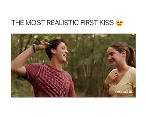 The most realistic first kiss.