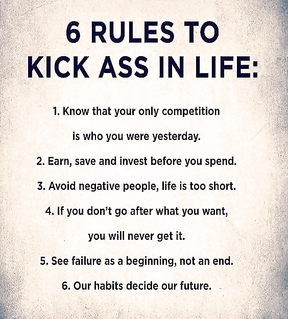 Words of gold. Six rules to kick ass in life.