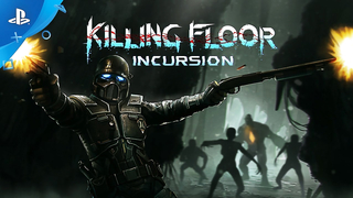 Killing Floor: Incursion – Launch Trailer on PS VR